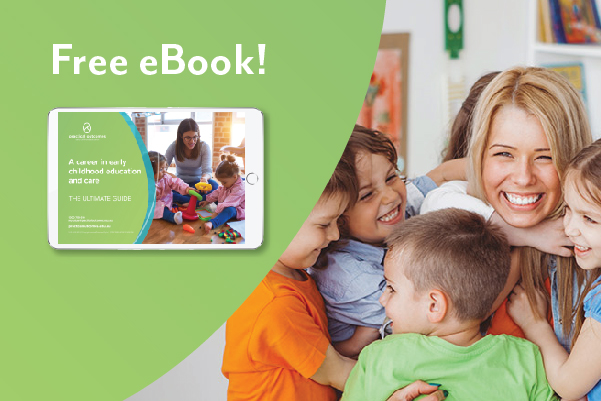 Ultimate guide: A career in early childhood education and care
